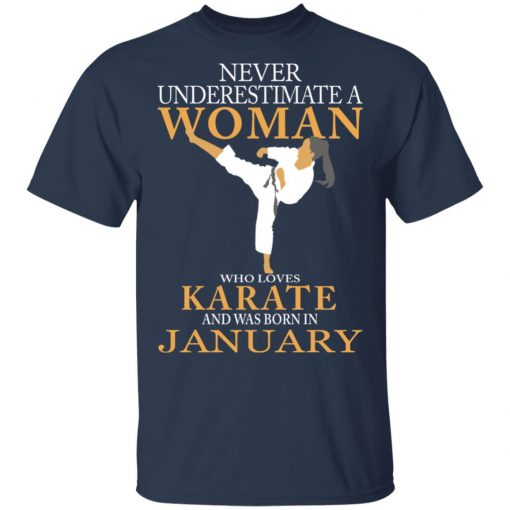 Never Underestimate A Woman Who Loves Karate And Was Born In January T-Shirts, Hoodies, Long Sleeve