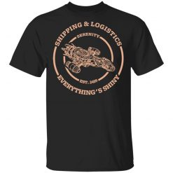Serenity Shipping And Logistics T-Shirts, Hoodies, Long Sleeve