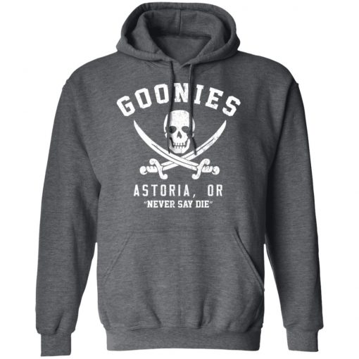 Goonies Astoria Never Say Die T-Shirts, Hoodies, Long Sleeve