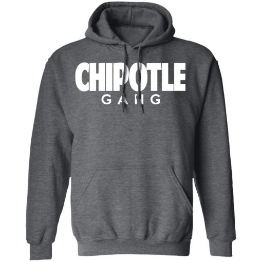 Chipotle Gang T-Shirts, Hoodies, Long Sleeve