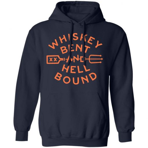 Whiskey Bent And Hell Bound T-Shirts, Hoodies, Long Sleeve