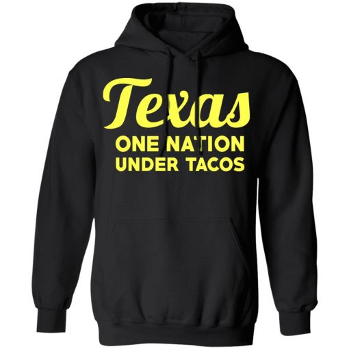 Texas One Nation Under Tacos T-Shirts, Hoodies, Long Sleeve