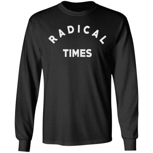 Radical Times T-Shirts, Hoodies, Long Sleeve