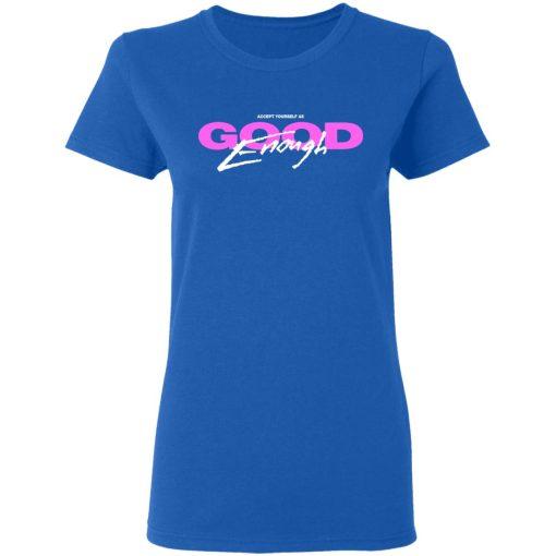 Good Enough T-Shirts, Hoodies, Long Sleeve