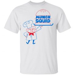 Munch Squad T-Shirts, Hoodies, Long Sleeve