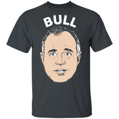 Bull Schiff Congressman Adam Schiff T-Shirts, Hoodies, Long Sleeve