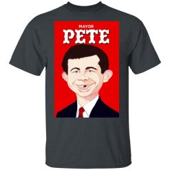 Mayor Pete Buttigieg Alfred E. Neuman T-Shirts, Hoodies, Long Sleeve