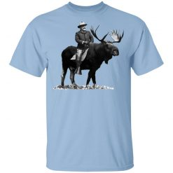 Teddy Roosevelt Riding A Bull Moose T-Shirts, Hoodies, Long Sleeve
