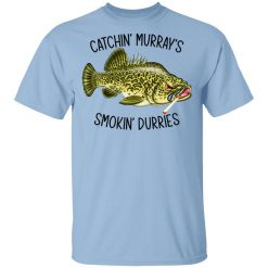Catchin' Murray's Smokin' Durries T-Shirts, Hoodies, Long Sleeve