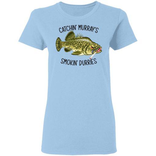 Catchin' Murray's Smokin' Durries T-Shirts, Hoodies, Long Sleeve