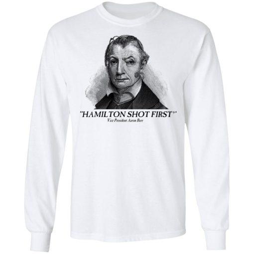 Aaron Burr Hamilton Shot First T-Shirts, Hoodies, Long Sleeve