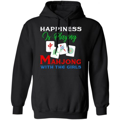Happiness Is Playing Mahjong With The Girls T-Shirts, Hoodies, Long Sleeve
