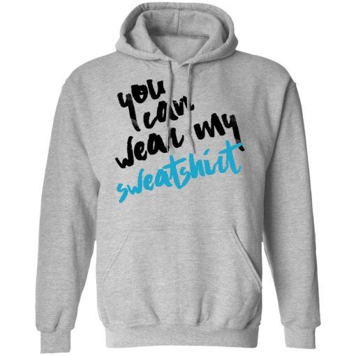 You Can Wear Sweatshirt T-Shirts, Hoodies, Long Sleeve
