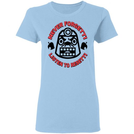 Animal Crossing Never Forgetti Listen To Resetti T-Shirts, Hoodies, Long Sleeve