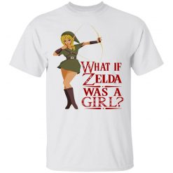What If Zelda Was A Girl T-Shirts, Hoodies, Long Sleeve