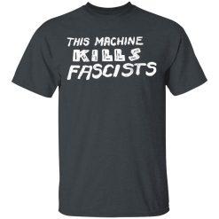 This Machine Kills Fascists T-Shirts, Hoodies, Long Sleeve