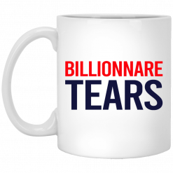 Billionnare Tears Mug