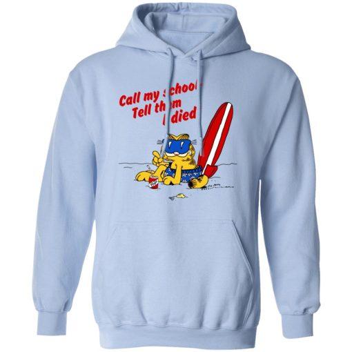 Call My School Tell Them I Died Summer Garfield Version T-Shirts, Hoodies, Long Sleeve