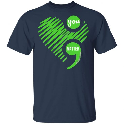 You Matter Mental Health Awareness T-Shirts, Hoodies, Long Sleeve