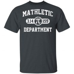 Mathletic Pi Department Pi Day T-Shirts, Hoodies, Long Sleeve