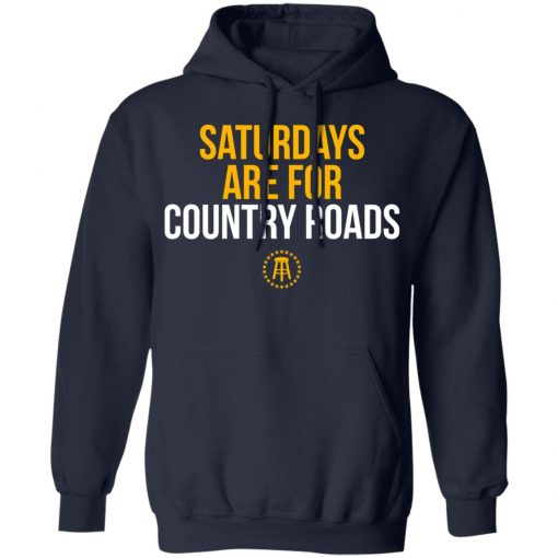 Saturdays Are For Country Roads T-Shirts, Hoodies, Long Sleeve