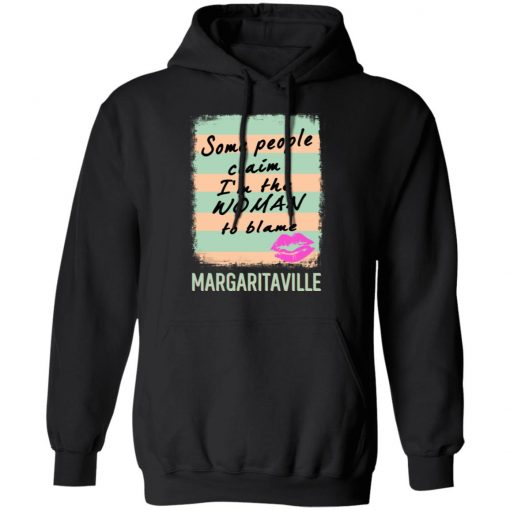 Margaritaville Some People Claim I'm The Woman To Blame T-Shirts, Hoodies, Long Sleeve