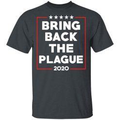 Bring Back The Plague 2020 T-Shirts, Hoodies, Long Sleeve