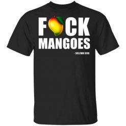 Fuck Mangoes Sullivan King T-Shirt