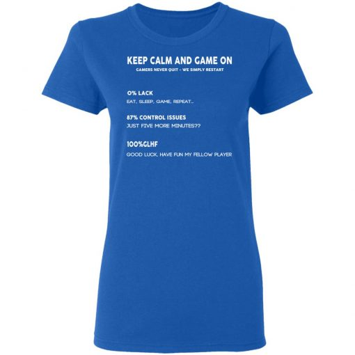 Keep Calm And Game On Gamers Never Quit We Simply Restant T-Shirts, Hoodies, Long Sleeve