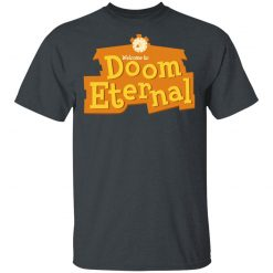 Welcome To Doom Eternal T-Shirts, Hoodies, Long Sleeve
