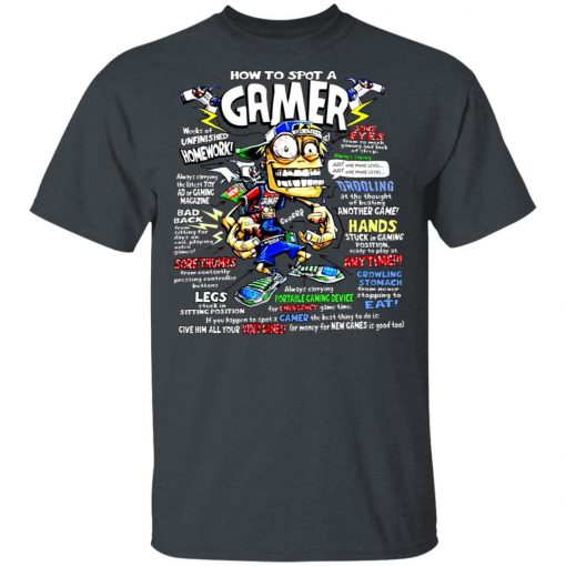 How To Spot A Gamer T-Shirts, Hoodies, Long Sleeve