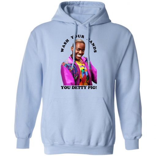 Wash Your Hands You Detty Pig T-Shirts, Hoodies, Long Sleeve