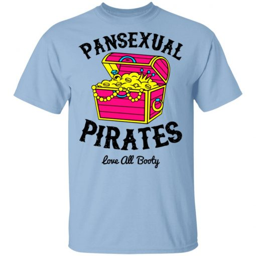 Pansexual Pirates Love All Booty T-Shirts, Hoodies, Long Sleeve