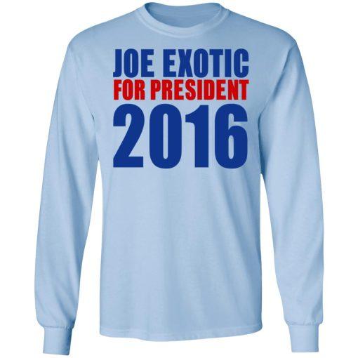 Joe Exotic For President 2016 Make America Exotic Again T-Shirts, Hoodies, Long Sleeve