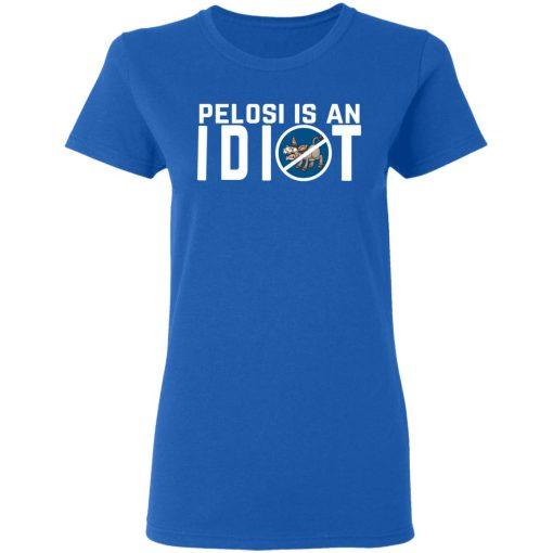 Pelosi Is An Idiot Political Humor T-Shirts, Hoodies, Long Sleeve