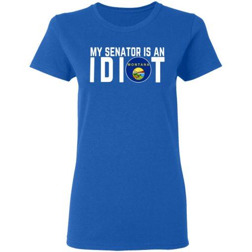 My Senator Is An Idiot Montana T-Shirts, Hoodies, Long Sleeve