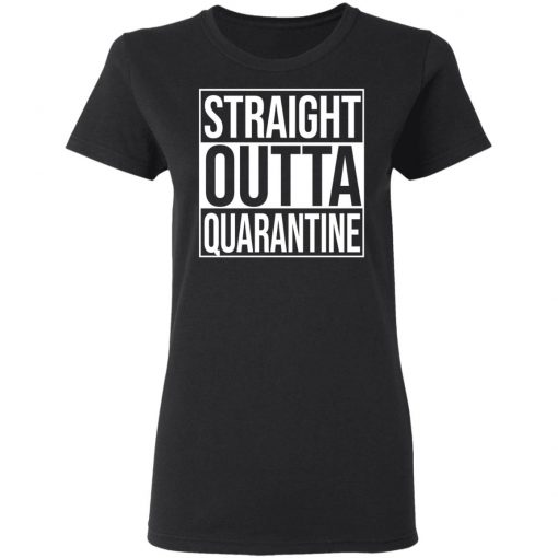 Straight Outta Quarantine T-Shirts, Hoodies, Long Sleeve