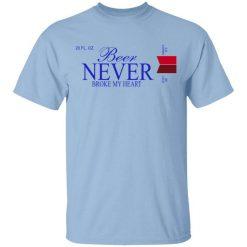 Beer Never Broke My Heart Michelob Ultra T-Shirt