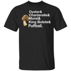 The Mushroom Forager Oyster & Chanterelle & Morel & King Bolete & Puffball T-Shirts, Hoodies, Long Sleeve