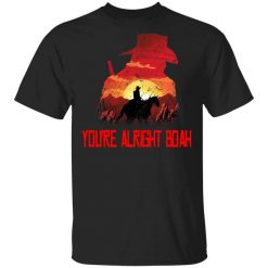 You're Alright Boah RDR2 Style Gaming T-Shirt