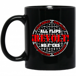 All Flips Revolt No Fucks Caleb Konley Mug