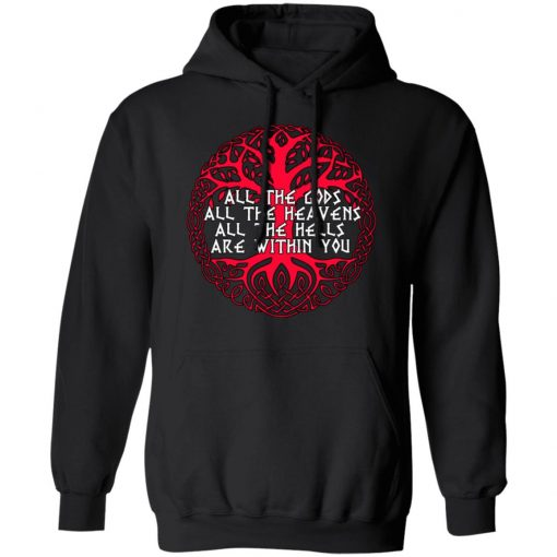 All The Gods All The Heavens All The Hells Are Within You T-Shirts, Hoodies, Long Sleeve