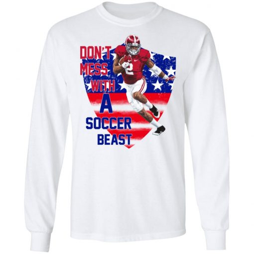 Don't Mess With A Soccer Beast T-Shirts, Hoodies, Long Sleeve