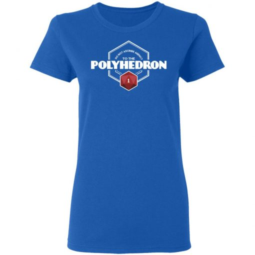 Do Not Ascribe Agency To The Polyhedron T-Shirts, Hoodies, Long Sleeve