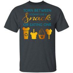 Torn Between Lookin' Like A Snack Or Eating On T-Shirts, Hoodies, Long Sleeve