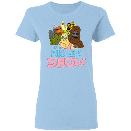 The Big Lez Show T-Shirts, Hoodies, Long Sleeve