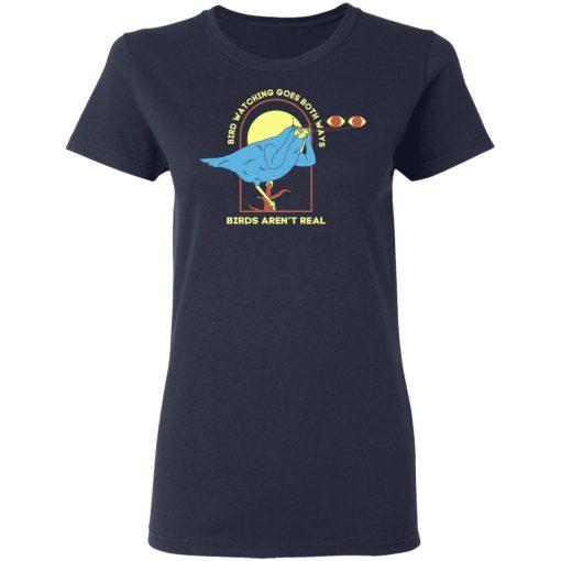 Bird Watching Goes Both Ways Bird Aren't Real T-Shirts, Hoodies, Long Sleeve