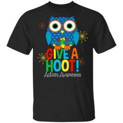 Autism Awareness Give A Hoot T-Shirt