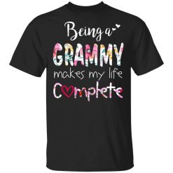 Being A Grammy Makes My Life Complete Mother's Day T-Shirts, Hoodies, Long Sleeve