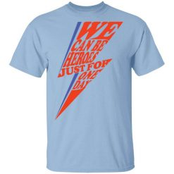 David Bowie We Can Be Heroes Just For One Day T-Shirts, Hoodies, Long Sleeve